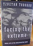img - for Facing the Extreme: Moral Life in the Concentration Camps book / textbook / text book