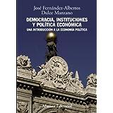 Democracia, instituciones y política económica: Una introducción a la economía política (Libro Univ.- Manuales...