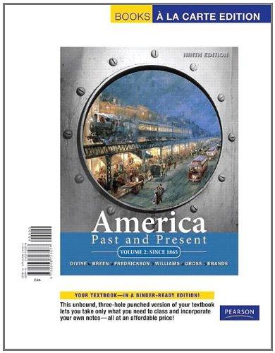America Past and Present, Volume 2, Books a la Carte Edition (9th Edition)