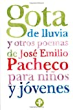 Gota de lluvia y otros poemas para ninos y jovenes / Raindrop and Other Poems for Children and Youth (Biblioteca Era) (Spanish Edition)