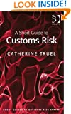 A Short Guide to Customs Risk (Short Guides to Risk)