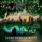 A Place at the Table: A Novel | [Susan Rebecca White]