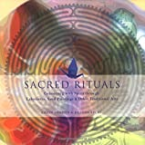 img - for Sacred Rituals: Connecting with Spirit Through Labyrinths, Sand Paintings, and Other Traditional Arts by Belinda Recio (April 04,2004) book / textbook / text book