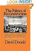 The Politics of Reconstruction, 1863-1867