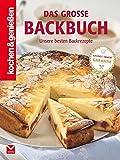 Das große Backbuch: Unsere besten Backrezepte