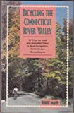 img - for Bicycling the Connecticut River Valley book / textbook / text book