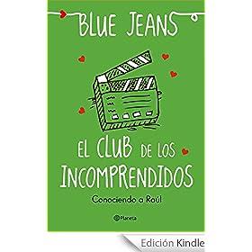 El club de los incomprendidos: Conociendo a Raúl eBook