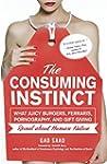 The Consuming Instinct: What Juicy Bu...