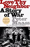 img - for Love Thy Neighbor: A Story of War by Peter Maass (1997-02-25) book / textbook / text book