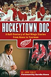 Hockeytown Doc: A Half-Century of Red Wings Stories from Howe to Yzerman