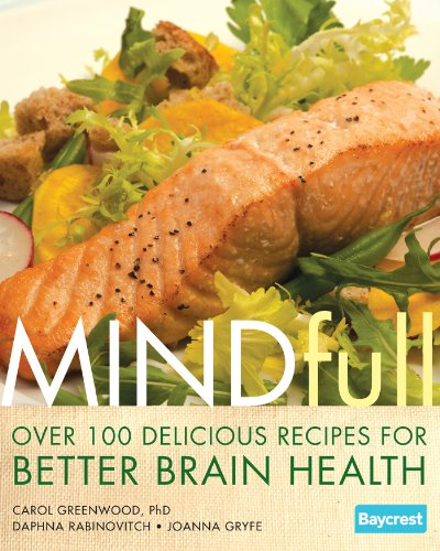 Mindfull: Over 100 Delicious Recipes for Better Brain Health by Carol Greenwood, Daphna Rabinovich, Joanna Gryfe