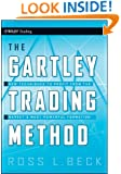 The Gartley Trading Method: New Techniques To Profit from the MarketÂs Most Powerful Formation