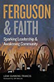 img - for Ferguson and Faith: Sparking Leadership and Awakening Community book / textbook / text book