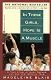 In These Girls, Hope Is A Muscle (Turtleback School  &  Library Binding Edition)