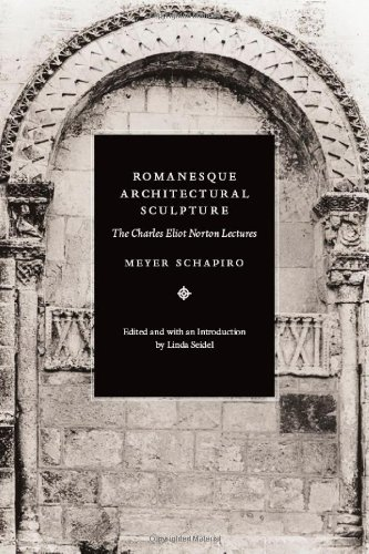 Romanesque Architectural Sculpture: The Charles Eliot Norton Lectures