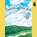 Paddle-to-the-Sea (       UNABRIDGED) by Holling Clancy Holling Narrated by Terry Bregy