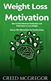 Weight Loss Motivation Guide: How to Find Workout Motivation and Motivation to Lose Weight