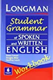 T Pearson Education Longman Student Grammar of Spoken and Written English Workbook (Grammar Reference) 1st (first) Edition by Pearson Education, - T published by Pearson Education ESL (2002)