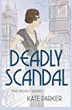 img - for Deadly Scandal (Deadly Series) (Volume 1) book / textbook / text book