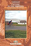 Cycling in the Hebrides: Island Touring and Day Rides (Cicerone Guides)