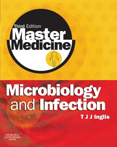 Master Medicine: Microbiology And Infection: A Clinically-Orientated Core Text With Self-Assessment, 3E