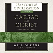 Caesar and Christ: The Story of Civilization, Volume 3 Audiobook by Will Durant Narrated by Grover Gardner