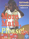 More Math, Please!: Kid-Friendly Computationlevel 1, Numbers to 10