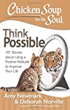 img - for Chicken Soup for the Soul: Think Possible: 101 Stories about Using a Positive Attitude to Improve Your Life book / textbook / text book