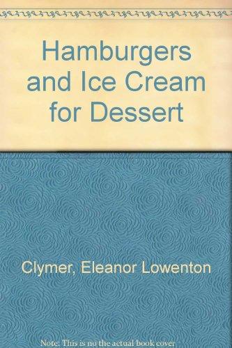 Hamburgers and Ice Cream for Dessert