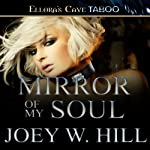 Mirror of My Soul (       UNABRIDGED) by Joey W. Hill Narrated by Maxine Mitchell