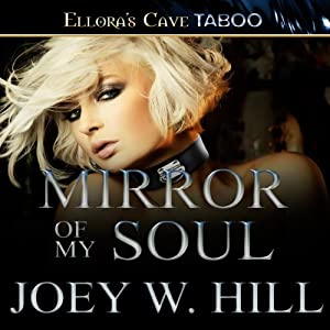 Mirror of My Soul | [Joey W. Hill]
