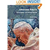 Johannes Paul II.: Philosopher und Grosse Denker von Heinz Duthel (German Edition)