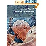 Johannes Paul II.: Philosopher und Grosse Denker von Heinz Duthel (German Edition)