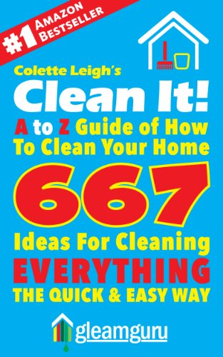 how to clean your home 667 ideas for cleaning everything the quick