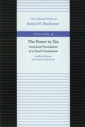 Power to Tax The Collected Works of James M Buchanan086597232X