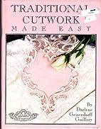 Traditional Cutwork Made Easy by Darlene…