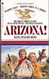 Arizona! (Wagons West #21) (0553270656) by Ross, Dana Fuller