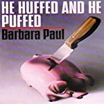 He Huffed and He Puffed: Marian Larch, Book 2 (       UNABRIDGED) by Barbara Paul Narrated by Dara Rosenberg