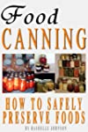 Food Canning: How To Safely Preserve...