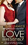 Love Irresistibly (FBI/US Attorney Book 4)