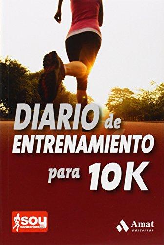 Diario De Entrenamiento Para 10 K (Salud Y Bienestar (amat))
