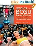 Weights on the BOSU Balance Trainer:...