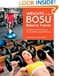 Weights on the BOSU Balance Trainer:...