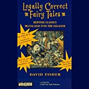 Legally Correct Fairy Tales: Bedtime Classics Translated into the Legalese | [David Fisher]