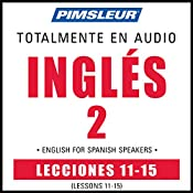 ESL Spanish Phase 2, Unit 11-15: Learn to Speak and Understand English as a Second Language with Pimsleur Language Programs |  Pimsleur
