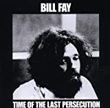 Time of the Last Persecution ~ Remastered (2008) Bill Fay