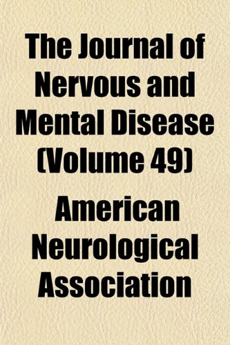The Journal of Nervous and Mental Disease (Volume 49)