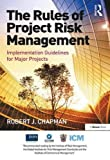 img - for The Rules of Project Risk Management: Implementation Guidelines for Major Projects book / textbook / text book