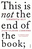 This is Not the End of the Book: A Conversation Curated by Jean-Philippe de Tonnac (0099552450) by Eco, Umberto