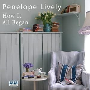How It All Began: A Novel   [Penelope Lively]